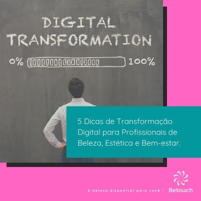 5 Dicas de Transformação Digital para Profissionais de Beleza, Estética e Bem-estar.